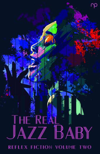 The-Real-Jazz-Baby-Reflex-Fiction-Volume-Two-Reflex-Press
